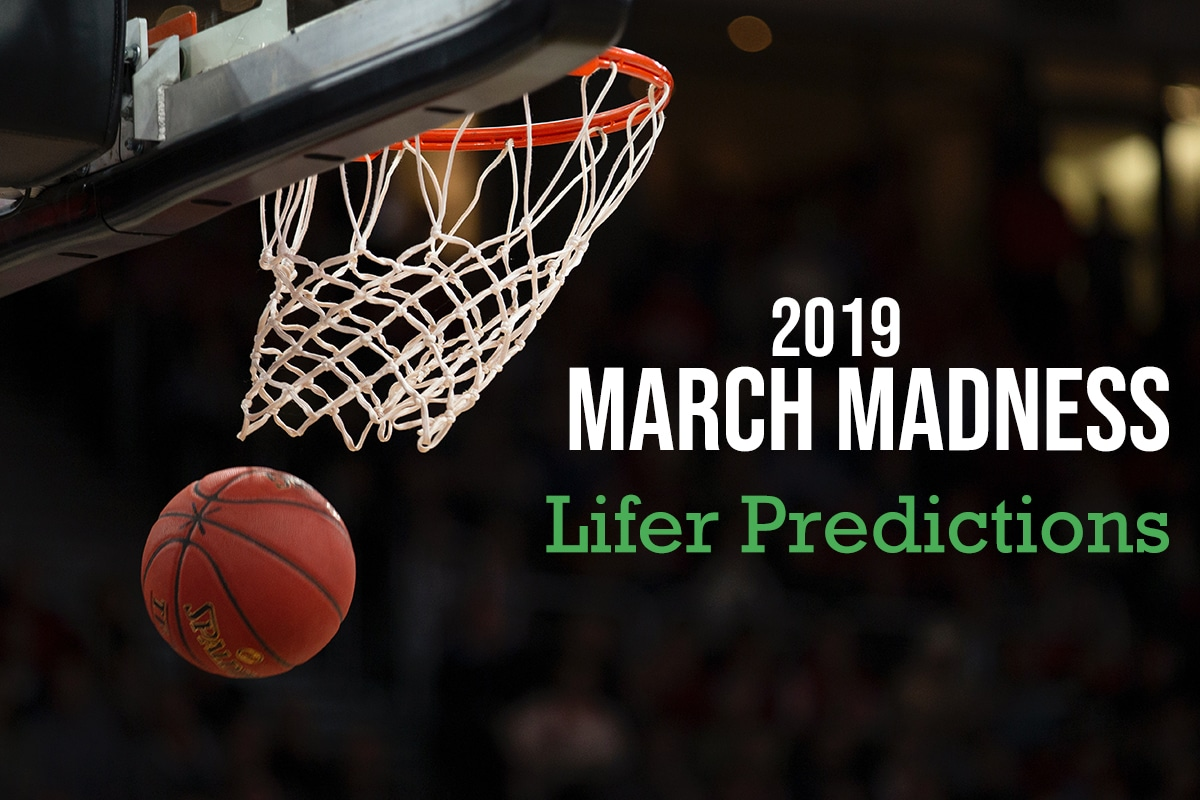 2019 March Madness Lifer Predictions