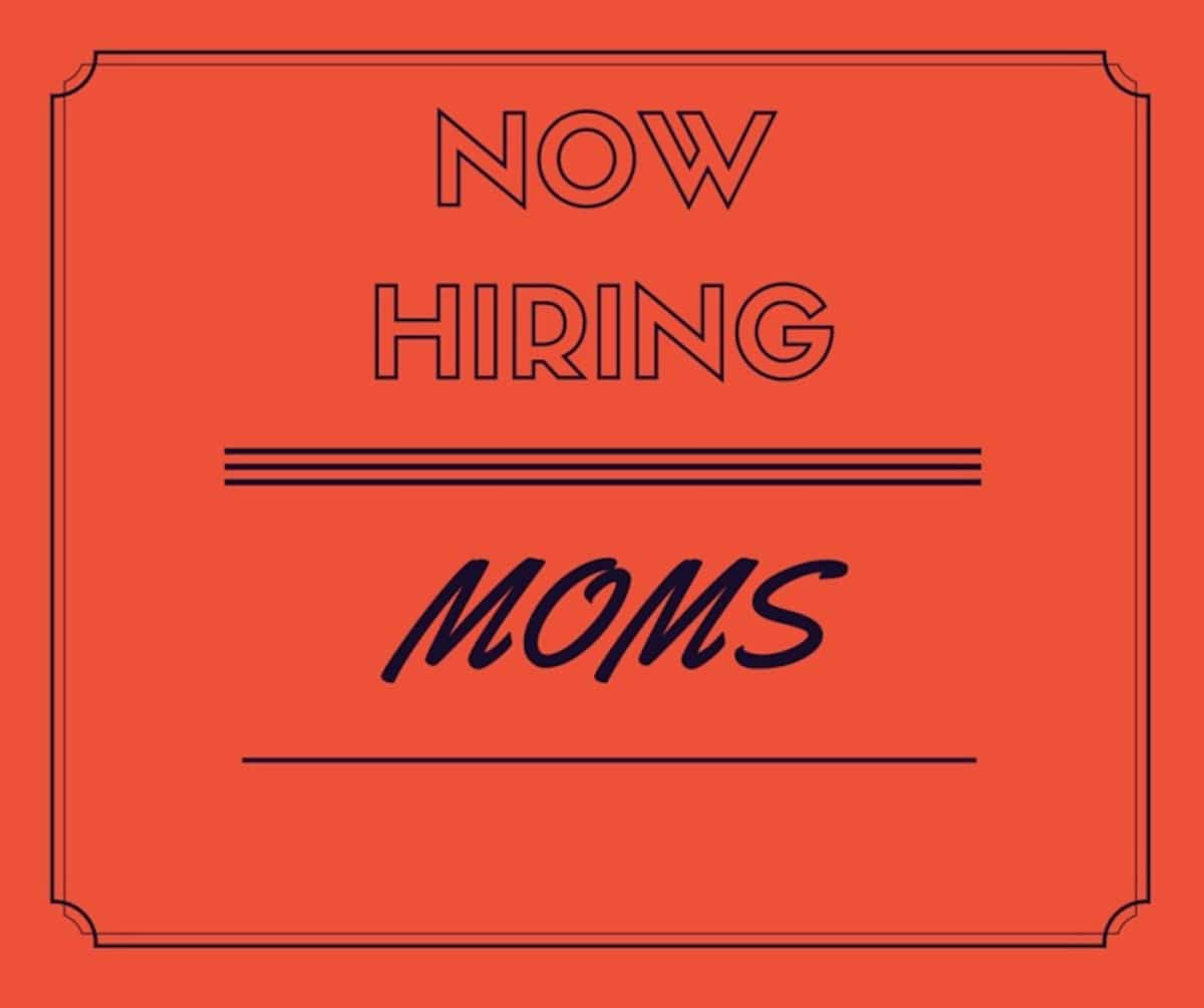 Now Hiring: MOMS